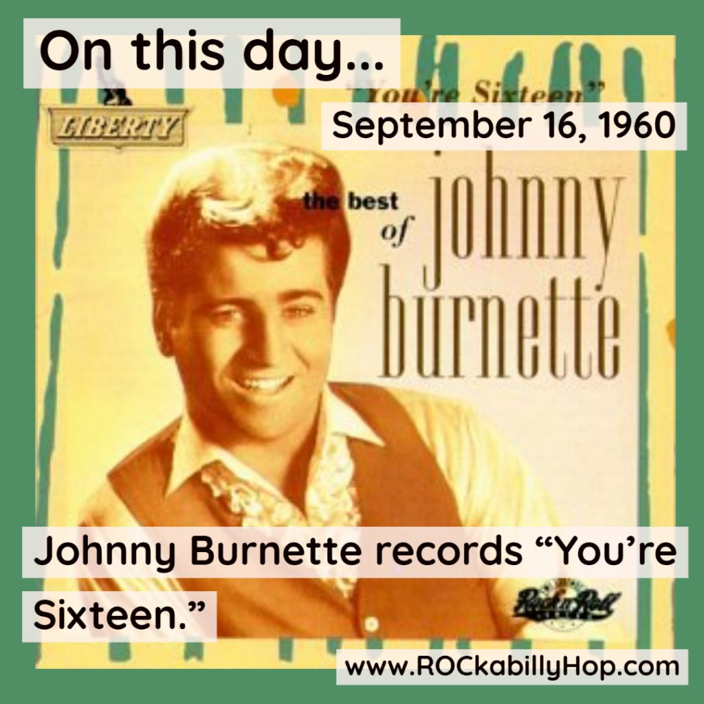 """September 16, 1960 - Johnny Burnette records """"You're Sixteen."""" It's released on October 5, 1960, reaching number 8 on the Hot 100 and number 3 in the UK Singles Chart.#ROCkabillyHop #JohnnyBurnette #YoureSixteen https://amzn.to/3Cb5wqb"""