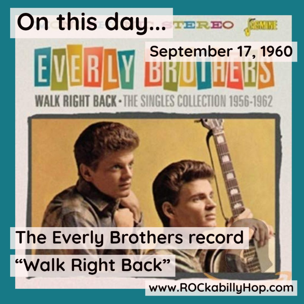 """September 17, 1960 - The Everly Brothers record """"Walk Right Back"""" written by Sonny  Curtis. It went to No. 7 on the U.S. Billboard Hot 100 chart. Overseas, the song went to No. 1 on the UK Singles Chart for three weeks.#ROCkabillyHop #EverlyBrothers #WalkRightBack https://amzn.to/3liqlcm"""