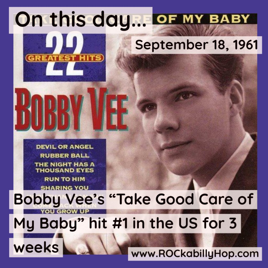 """September 18, 1961 - Bobby Vee's """"Take Good Care of My Baby"""" hit #1 in the US for 3 weeks. Released as a single on July 20, 1961, it quickly became popular, spending 15 weeks on the U.S. Billboard Hot 100. The song became a major hit internationally as well, reaching #1 in Canada, New Zealand, and the United Kingdom.#ROCkabillyHop #BobbyVee #TakeGoodCareOfMyBaby https://amzn.to/2XD79OH"""
