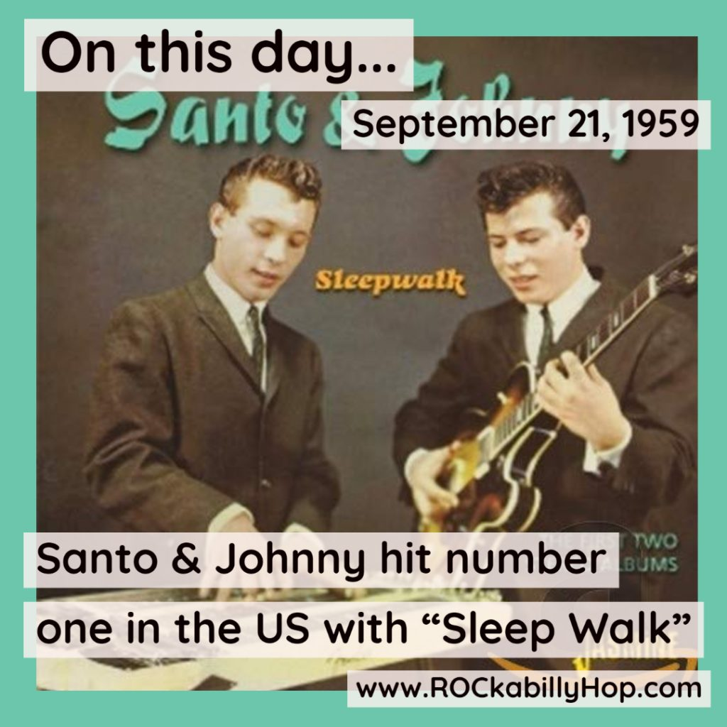 """September 21, 1959 - Santo & Johnny hit number one in the US with """"Sleep Walk"""" where it rests comfortably for 2 weeks. It was the last instrumental to hit number 1 in the 1950s and earned a gold record for Santo and Johnny.#ROCkabillyHop #SantoAndJohnny #SleepWalk https://amzn.to/3nIXn8d"""