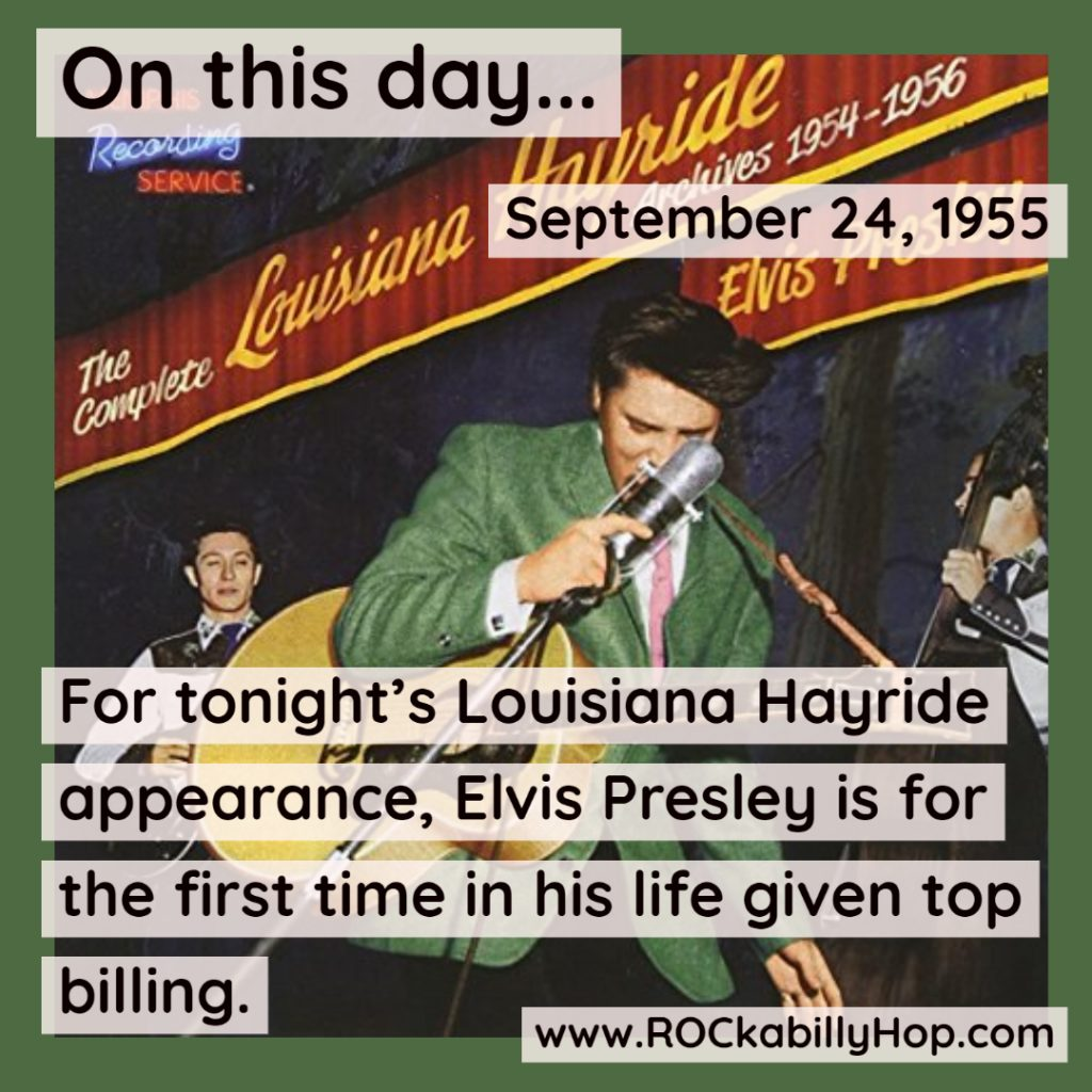 September 24, 1955 - For tonight's Louisiana Hayride appearance, Elvis Presley is for the first time in his life given top billing.#ROCkabillyHop @ElvisPresley #Elvis #theKing #LouisianaHayride https://amzn.to/3Esrwyu
